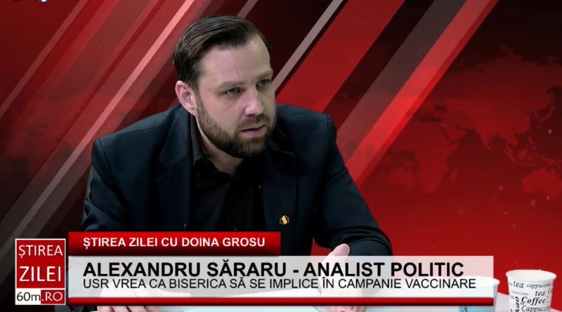 """Alexandru Săraru – analist politic: """" Biserica nu trebuie să facă politică sau campanie pro-vaccinare"""""""